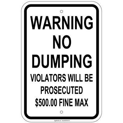 Warning No Dumping Violators Will Be Prosecuted Fine Max 8x12 Sign