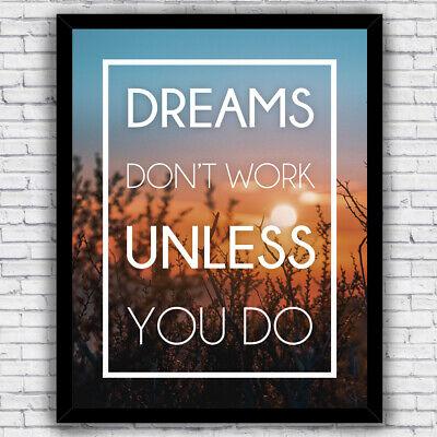 Dreams Don't Work Unless You Do motivational print, wall art (w/ optional frame) Dream Framed Art Print