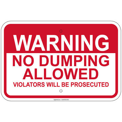 Warning No Dumping Allowed Violators Prosecuted 8x12 Sign