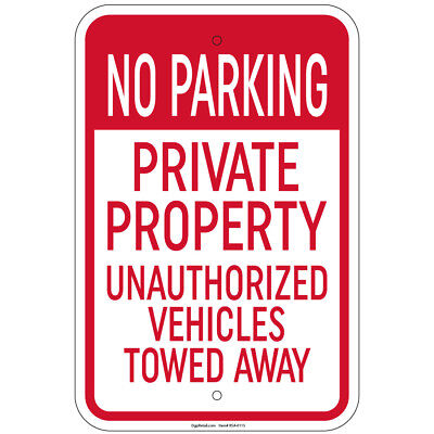 No Parking Private Property Unauthorized Vehicles Towed Sign 8x12