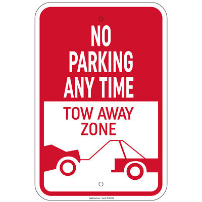 Heavy Gauge No Parking Any Time Tow-away Zone Sign 12 X 18 Aluminum Signs