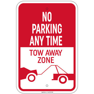 No Parking Any Time Tow-away Zone Sign 8x12 Aluminum Signs