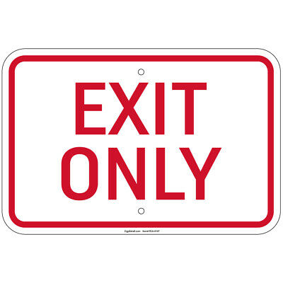 Exit Only Sign 8x12 Aluminum Signs Retail Store