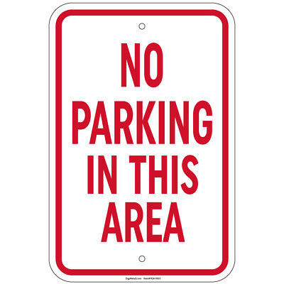 No Parking In This Area Sign 8x12 Aluminum Signs