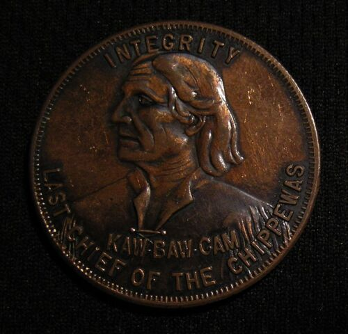 VINTAGE MARQUETTE NATIONAL BANK MI KAW-BAW-GAM LAST CHIEF OF THE CHIPPEWAS TOKEN