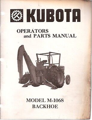 Kubota Model M-1068 Backhoe Operators And Parts Manual
