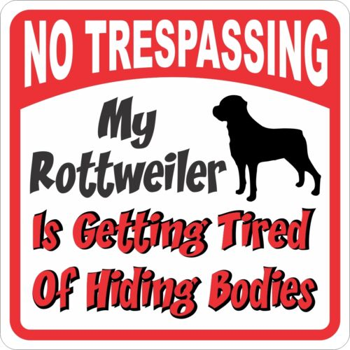 Rottweiler Sign - No Trespassing, Tired of Hiding the Bodies