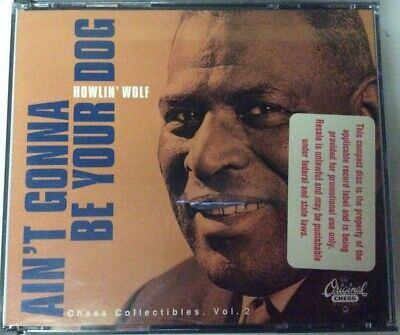 HOWLIN' WOLF 2 cd AIN'T GONNA BE YOUR DOG blues MUDDY WATERS John lee hooker
