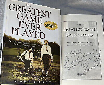 SIGNED THE GREATEST GAME EVER PLAYED Book Mark Frost HC 1st ED DJ Golf Golfing