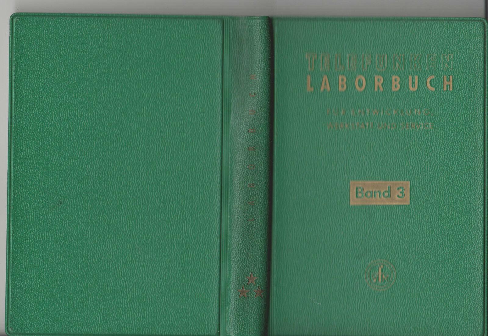 Telefunken Laborbuch,Band 3 /Für Entwicklung, Werkstatt u.Service /Franzis, 1964