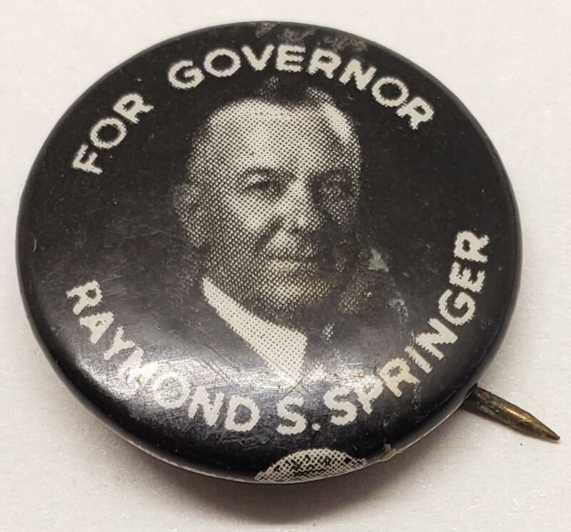 RAYMOND S. SPRINGER FOR GOVERNOR STATE OF INDIANA ELECTION PIN EARLY 1900