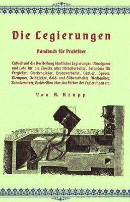 Alfred Krupp - Die Legierungen Gold Messing Eisen Bronzen Lote Glockengießer CD