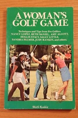 A Woman's Golf Game - Techniques & Tips by Shirli Kaskie (1982, Paperback Book)