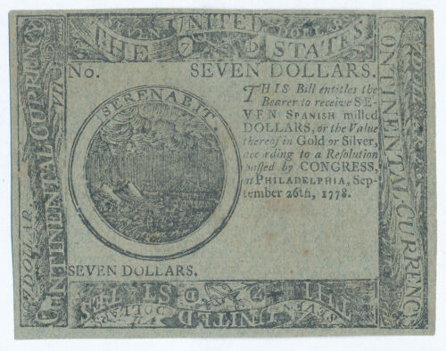 $7 SEVEN DOLLARS PHILADELPHIA, PA SEPTEMBER 26, 1778 CONTINENTAL CURRENCY NOTE