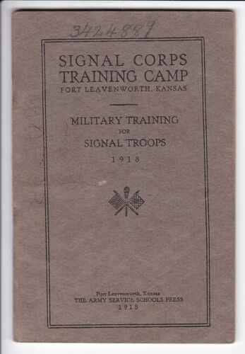 "WW1 - SIGNAL CORPS TRAINING CAMP,BOOK, ""MILITATY TRAINING FOR SIGNAL TROOPS"""