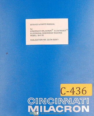 Cincinnati Milacron Elektrojet Edm Model 10-e-23 Service And Parts Manual 1976