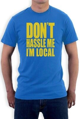 Local Costume (Don't Hassle Me I'm Local T-Shirt About Bob Murray Humor Costume Tee)
