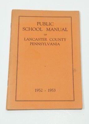 1952 - 1953 Lancaster County Pennsylvania Public School Manual Booklet