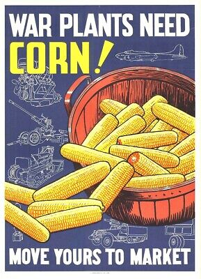 US Seller- discount art 1944 War Plants Need Corn! (USA) WW2 Propaganda poster