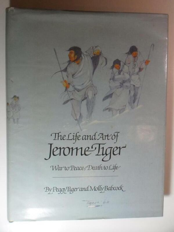 LIFE AND ART OF JEROME TIGER PEGGY TIGER MOLLY BABCOCK FIRST ED 1980 DJ SIGNED