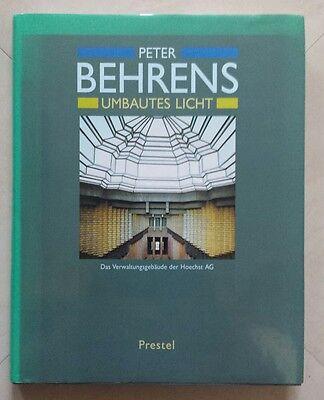 Peter Behrens. Umbautes Licht. Das Verwaltungsgebäude der Hoechst AG