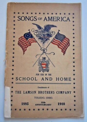 VINTAGE SONGS OF AMERICA School And Home Music Book 1910, 34 p. MEALAND, TOLEDO