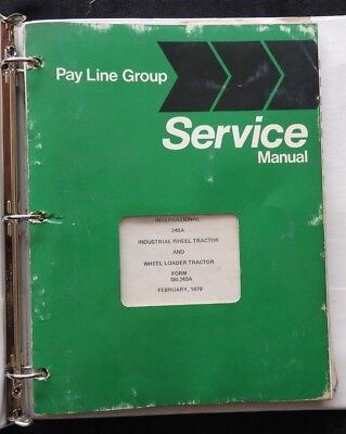 International Harvester Pay Line 240a Industrial Wheel Loader Tractor Manual