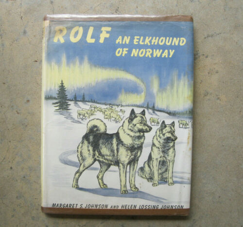 """Vintage Book of """"Rolf an Elkhound of Norway"""" by Maragaret & Helen Johnson"""