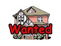 *WANTED* HOUSE OR FLAT TO RENT