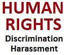 Human Rights Claim - $10,000s - Discrimination and Harassment