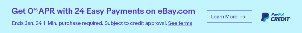 Get 0% APR with 24 Easy Payments on eBay.com | Ends Jan 24 | Min. Purchase Required. Subject to credit approval. See terms. | Learn more