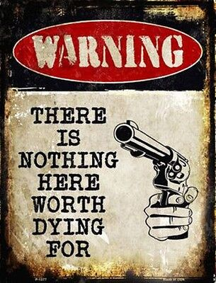 For sale WARNING THERE IS NOTHING HERE WORTH DYING FOR METAL DECORATIVE PARKING SIGN