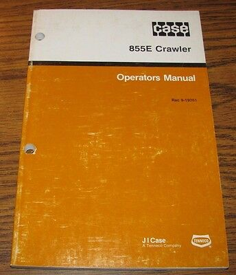 Case 855e Crawler Loader Tractor Operators Owners Manual Rac 9-19261 Issued 1992