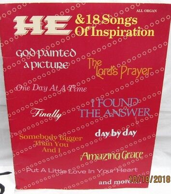 He and 18 songs of inspiration all organ song book faith based song book organ