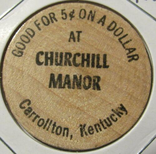 Vintage Churchill Manor Carrollton, KY Wooden Nickel - Token Kentucky