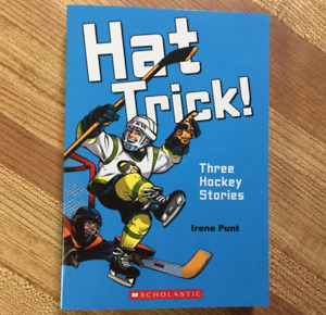 Hat Trick!  Three Hockey Stories by Irene Punt (Kids 7-9)