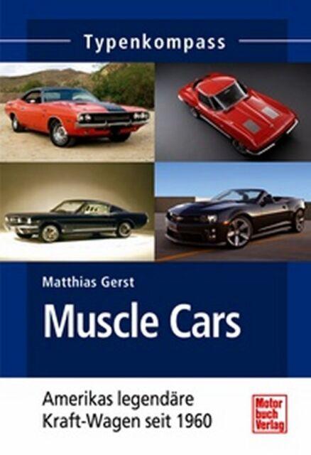 TYPENKOMPASS MATTHIAS GERST MUSCLE CARS AMERIKAS LEGENDÄRE KRAFT-WAGEN seit 1960