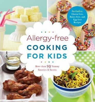 Allergy Free Cooking for Kids Cook Book 90 Yummy Savories and Sweets - Sweets For Kids