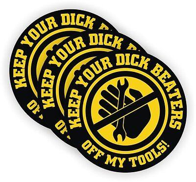 (3) Funny Dick Beaters Off My Tools Hard Hat Stickers | Welding Helmet Decals