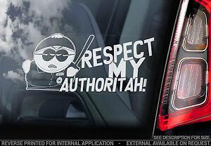 Cartman 'Cop' - South Park Car Sticker - 'Respect My Authoritah!' Eric Sign Gift