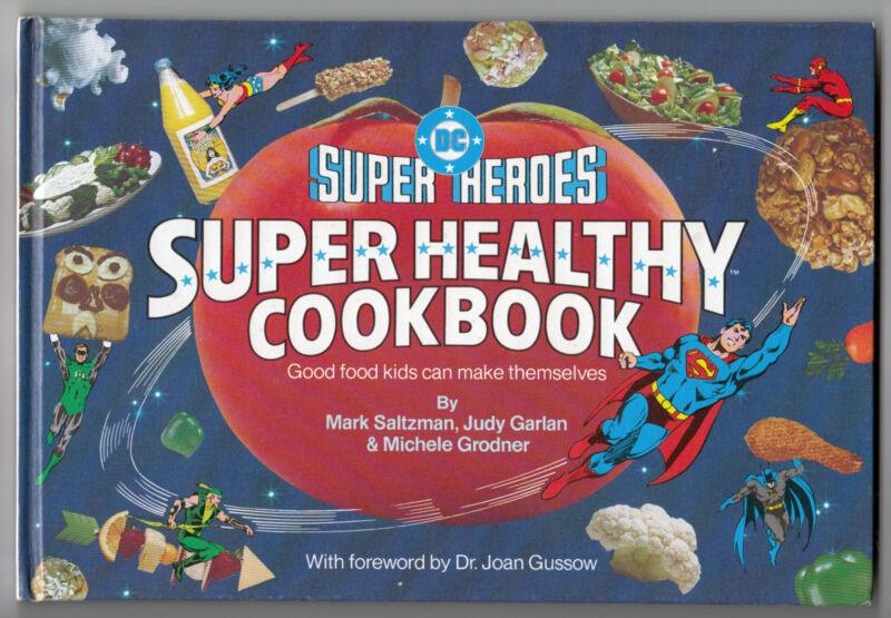 DC FIRESIDE: DC SUPER HEROES SUPER HEALTHY COOKBOOK, HARDCOVER, HC, WARNER