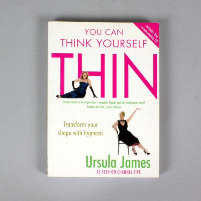 You Can Think Yourself Dünn by Ursula James - Umzuwandeln Your Form Mit Hypnosis