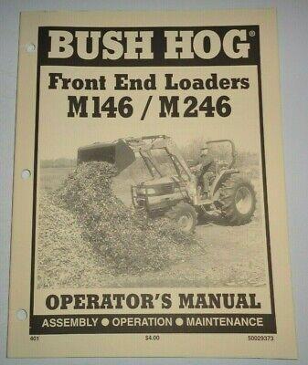 Bush Hog M146 M246 Front End Loader Operators Maintenance Assembly Manual