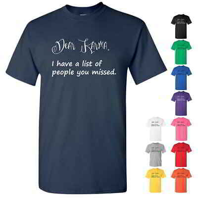 Dear Karma I Have a List of People You Missed Relaxed Fit Cotton Graphic T (A List Cotton T-shirt)