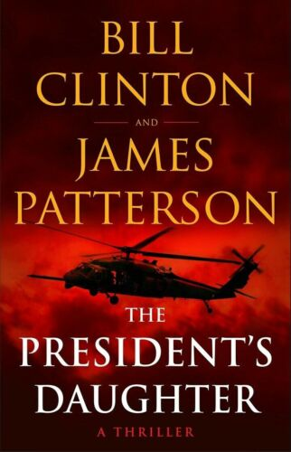 """Bill Clinton/James Patterson Autographed/Signed """"The Presidents Daughter"""" Book"""