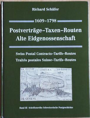 Richard Schäfer -  1609-1798 Postverträge-Taxen-Routen Alte Eidgenossenschaft