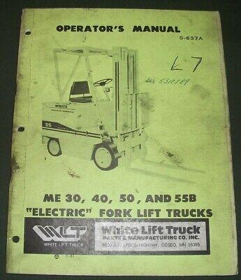 White Me30 Me40 Me50 Me55b Forklift Operator Operation Maintenance Manual Book