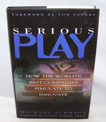 Serious Play: How the world's best companies... NEW! Hardcover, Michael