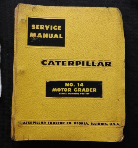 GENUINE CATERPILLAR No. 14 MOTOR ROAD GRADER SERVICE REPAIR MANUAL 99G1 & UP