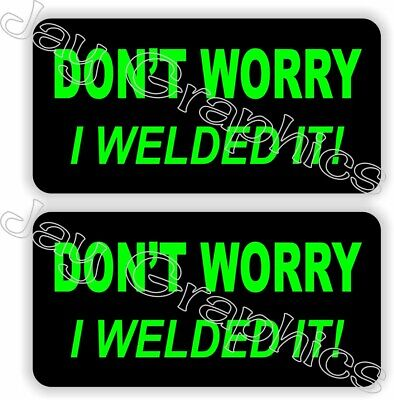 2 Dont Worry I Welded It Hard Hat Stickers - Welder Helmet Decals Funny Toolbox